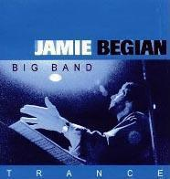 The Jamie Begian Big Band: Trance